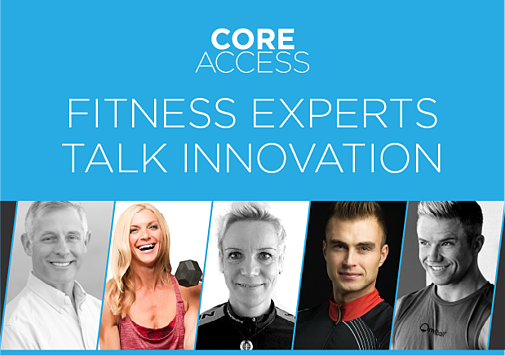 Core Access - Fitness Experts Talk Innovation Email 1-1